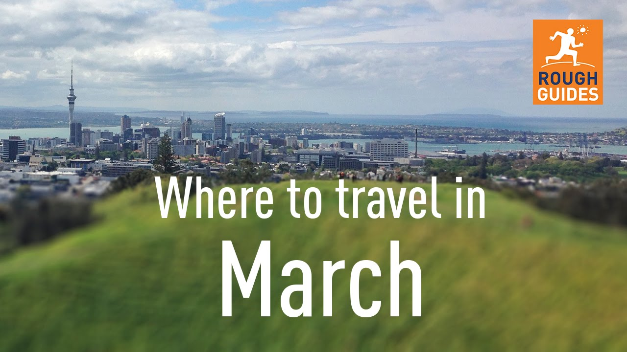 The best places to visit in march youtube for Best vacation destinations in march