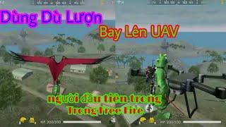 Người Đầu Tiên Dùng Dù Lượn Bay Lên UAV | Tik Tok Free Fire
