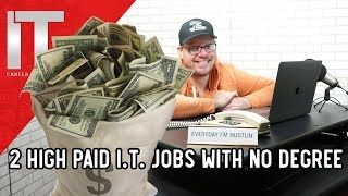 2 High Paying I.T. Jobs - No Degree Required - $100k+