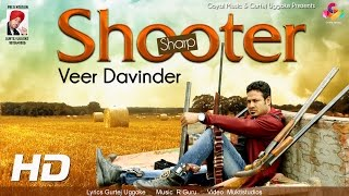 New Punjabi Song 2015 || Veer Davinder - Sharp Shooter - Goyal Music