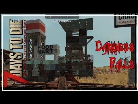 ★ 7 Days to Die Darkness Falls mod - Ep 30 - Unexpected journey - alpha 16.4 let's play
