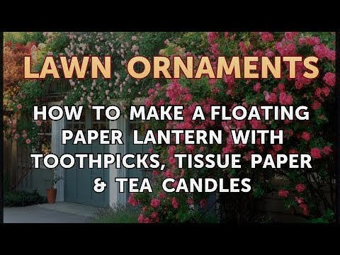 How to Make a Floating Paper Lantern With Toothpicks, Tissue Paper & Tea Candles