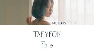 Gambar cover Taeyeon - Fine LYRICS (Color Coded) [HAN/ROM/ENG]