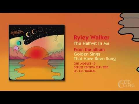 Ryley Walker - The Halfwit In Me (Official Audio)