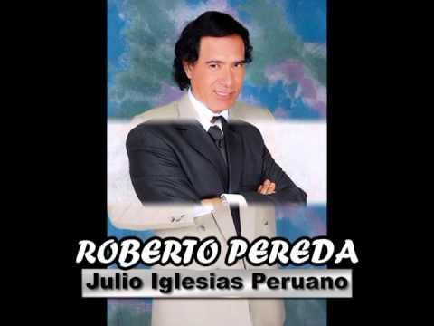 ROBERTO PEREDA   Julio Iglesias Peruano   CON LA MISMA PIEDRA