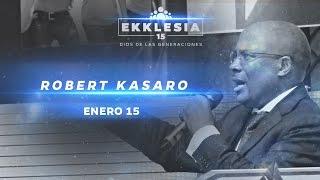 Ps. Robert Kasaro | Enero 15, 2015 | #Ekklesia2015