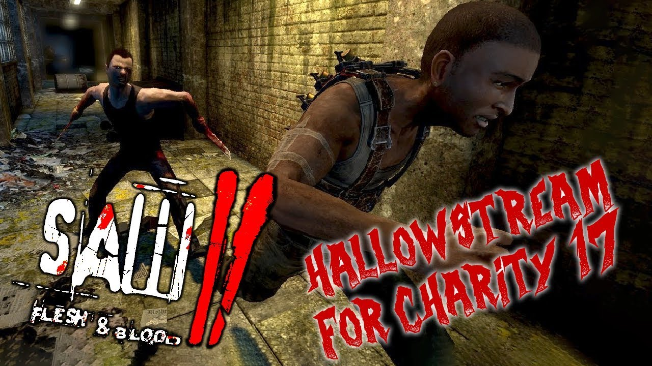 The Hallowstream for Charity 17 (SAW 2: Flesh and Blood)