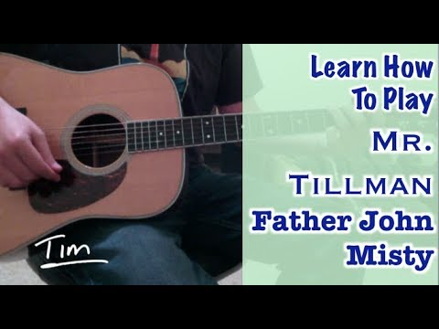 Father John Misty Mr Tillman Chords Lesson And Tutorial Youtube
