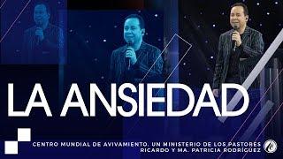 #164 La ansiedad - Pastor Ricardo Rodríguez