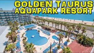 GOLDEN TAURUS Aquapark Resort - Pineda de Mar - Costa Brava (4K)