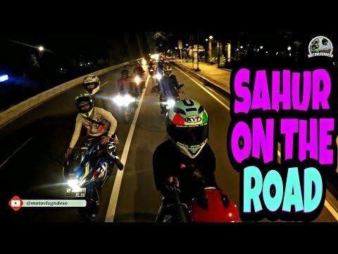 SAHUR ON THE ROAD RAMADHAN 2018 BARENG MOTOVLOG NDESO
