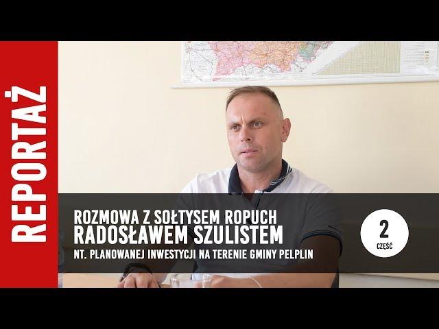 [2/2] Rozmowa z Sołtysem Radosławem Szulistem o planowanej inwestycji w gminie Pelplin