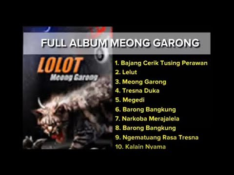 LOLOT FULL ALBUM MEONG GARONG