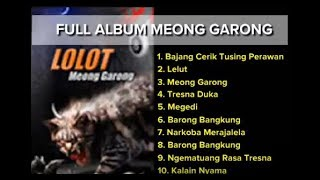 Download lagu LOLOT FULL ALBUM MEONG GARONG MP3