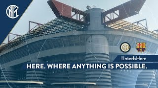 INTER vs BARCELONA | HERE WHERE ANYTHING IS POSSIBLE #InterIsHere | 2018/19 UEFA Champions League