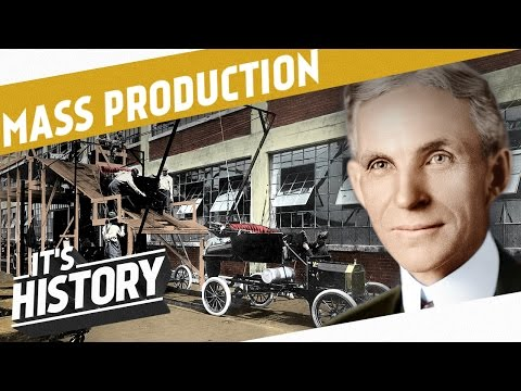 Mass Production and the Road to World War 1 I THE INDUSTRIAL REVOLUTION