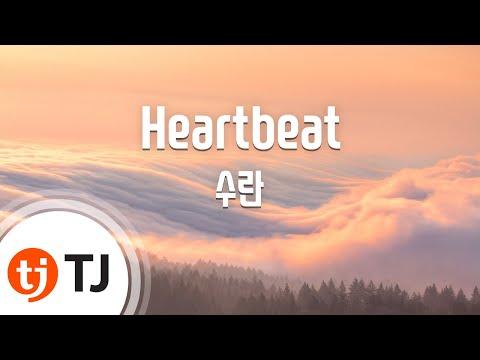 [TJ노래방] Heartbeat - 수란(SURAN) / TJ Karaoke