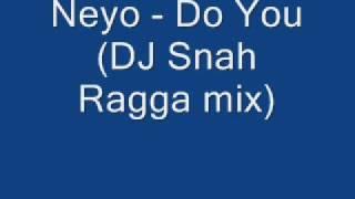 Neyo - Do You (DJ Snah Reggaeton Mix)