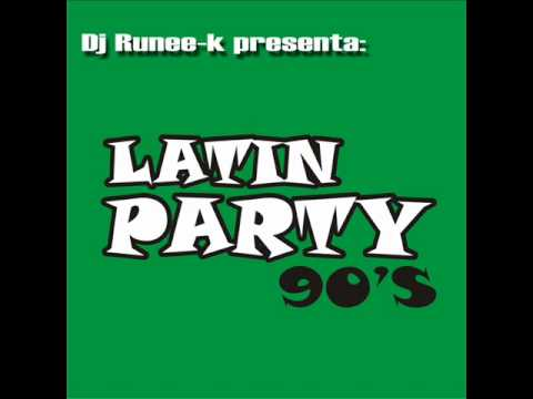 DJ RNK Dj Runeek Latin Party 90's (Latin House 90's)