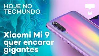 Xiaomi Mi 9, perguntas respondidas e mais - Hoje no TecMundo thumbnail
