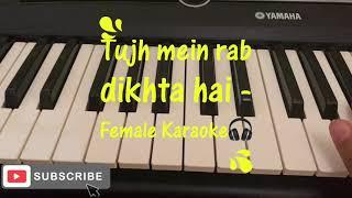 Tujh mein rab dikhta hai | Female version | Karaoke | Melody 🎹🎼🎧