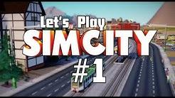 Let's Play: SimCity 5 #01 - Unsere erste Stadt [deutsch/HD] [Gameplay]