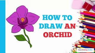 How to Draw an Orchid in a Few Easy Steps: Drawing Tutorial for Kids and Beginners