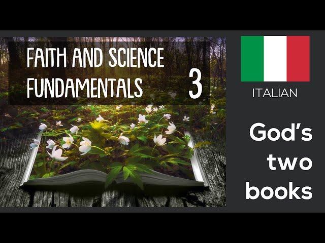 ITALIAN (3/16) – GOD'S TWO BOOKS – FAITH AND SCIENCE FUNDAMENTALS