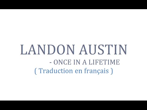 Landon austin once in a lifetime traduction en for Portent traduction francais