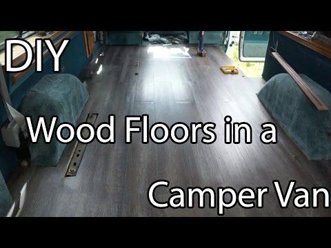 How to Install a Wood Floor in Van - DIY Campervan Start to Finish Part 1