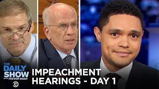 Trump Impeachment Hearings - Day One  The Daily Show