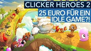 25 Euro für ein Idle Game - Clicker Heroes 2: Das steckt dahinter