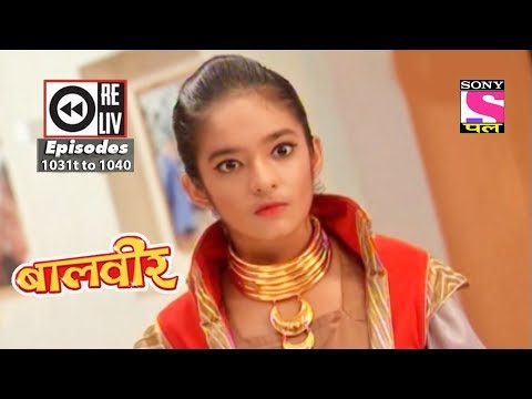 Weekly Reliv - Baalveer - 28th July 2018 to 3rd August 2018 - Episode 1031 to 1040 thumbnail