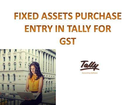 FIXED ASSET | FIXED ASSET की एंट्री टैली में GST के टाइम कैसे करे | TALLY ENTRY FOR GST