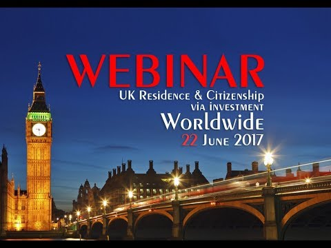 Webinar 22 June UK Residence and Citizenship via investment. Visa Tier