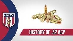 32 ACP Ammo - History