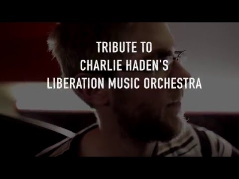 Tribute to Charlie Haden's Liberation Music Orchestra
