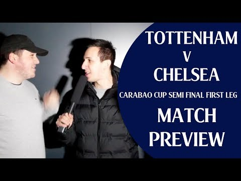 Tottenham v Chelsea | Carabao Cup Semi Final (Leg 1) | Feat. 100% Chelsea | Match Preview