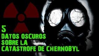 5 Datos Oscuros Sobre La Catástrofe De Chernobyl
