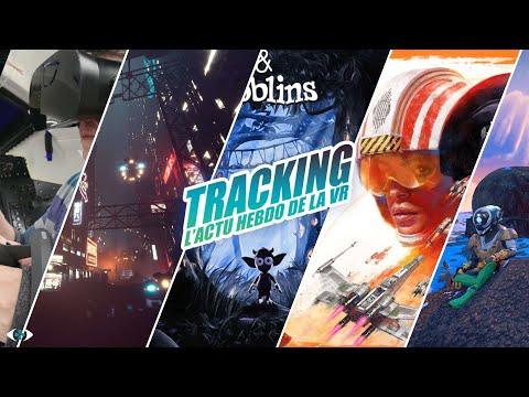 Tracking : L'actu VR hebdo #02 - Star Wars, VR Showcase et VRChat