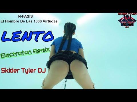 N Fasis - LENTO ( VIDEO OFICIAL HD ) Skider Tyler DJ (OFICIAL ELECTROTON REMIX) + Letra