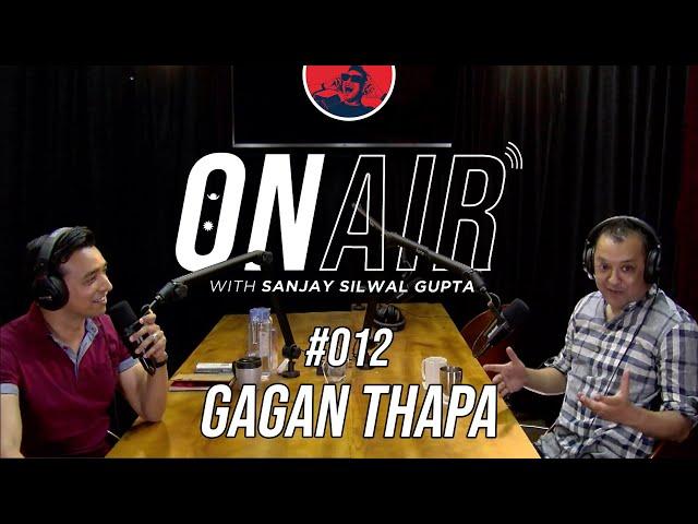 On Air With Sanjay #012  - Gagan Thapa