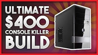 Ultimate $400 Console Killer Gaming PC Build - 1080p RX 560 Budget Gaming PC - 2017