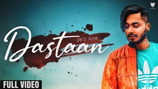Dastaan (Official Video) | Desi King | I am Desi World | Latest Hindi Song 2020