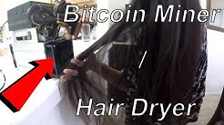 Mining bitcoins takes too much electricity - so we use it as hair dryer!