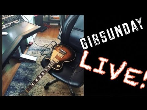 Gibsunday Live @4pm Eastern