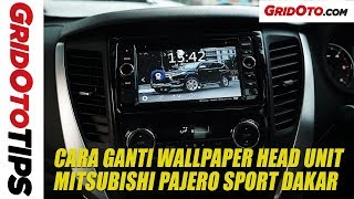 Cara Ganti Wallpaper Head Unit Mitsubishi Pajero Sport Dakar | How To | GridOto Tips
