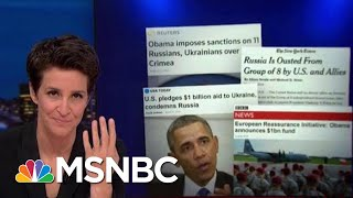 Trump Dismantling US Response To Russian Annexation Of Crimea | Rachel Maddow | MSNBC