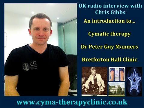 Radio interview with Chris Gibbs about Cymatics, Cymatic therapy and Dr Peter Guy Manners