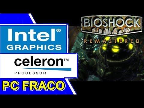BIOSHOCK REMASTERED - CELERON N2940 | INTEL HD GRAPHICS | 4GB RAM [PC FRACO]